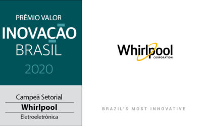 Whirlpool Corporation Ranks Among Ten Most Innovative Companies in Brazil, Number One in Electronics